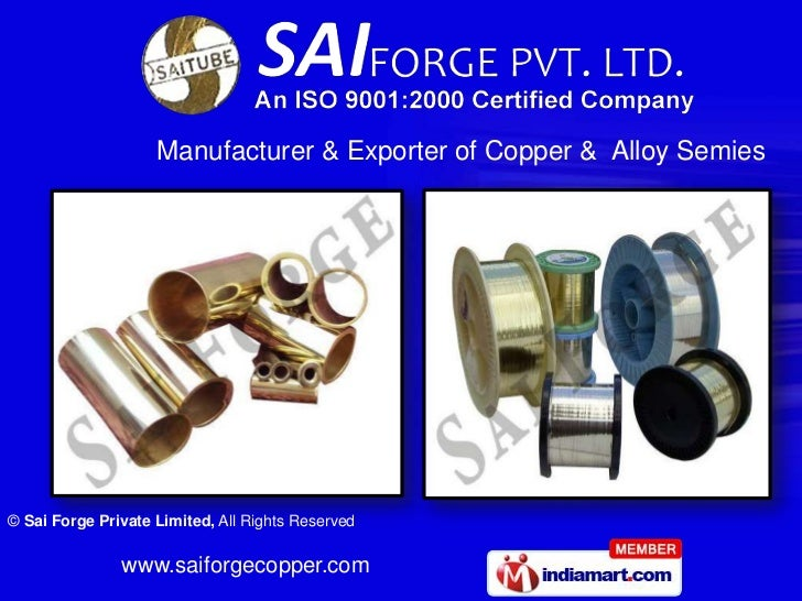 Manufacturer & Exporter of Copper & Alloy Semies© Sai Forge Private Limited, All Rights Reserved               www.saiforg...