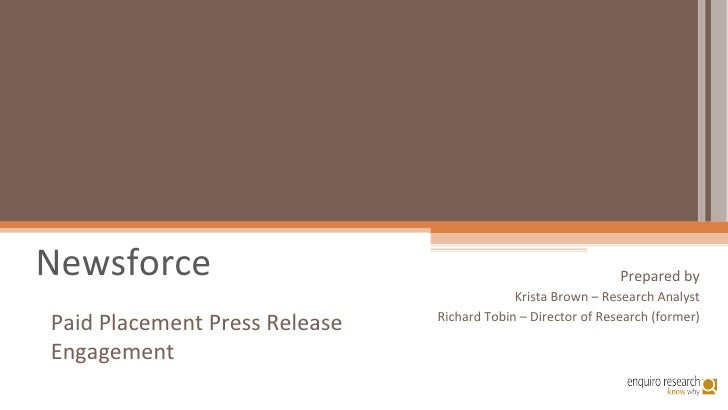 Newsforce Prepared by Krista Brown – Research Analyst Richard Tobin – Director of Research (former) Paid Placement Press R...