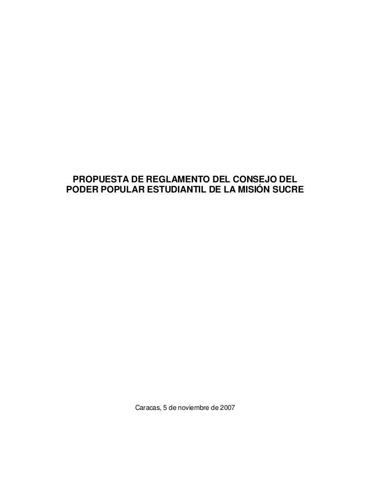PROPUESTA DE REGLAMENTO DEL CONSEJO DELPODER POPULAR ESTUDIANTIL DE LA MISIÓN SUCRE            Caracas, 5 de noviembre de ...