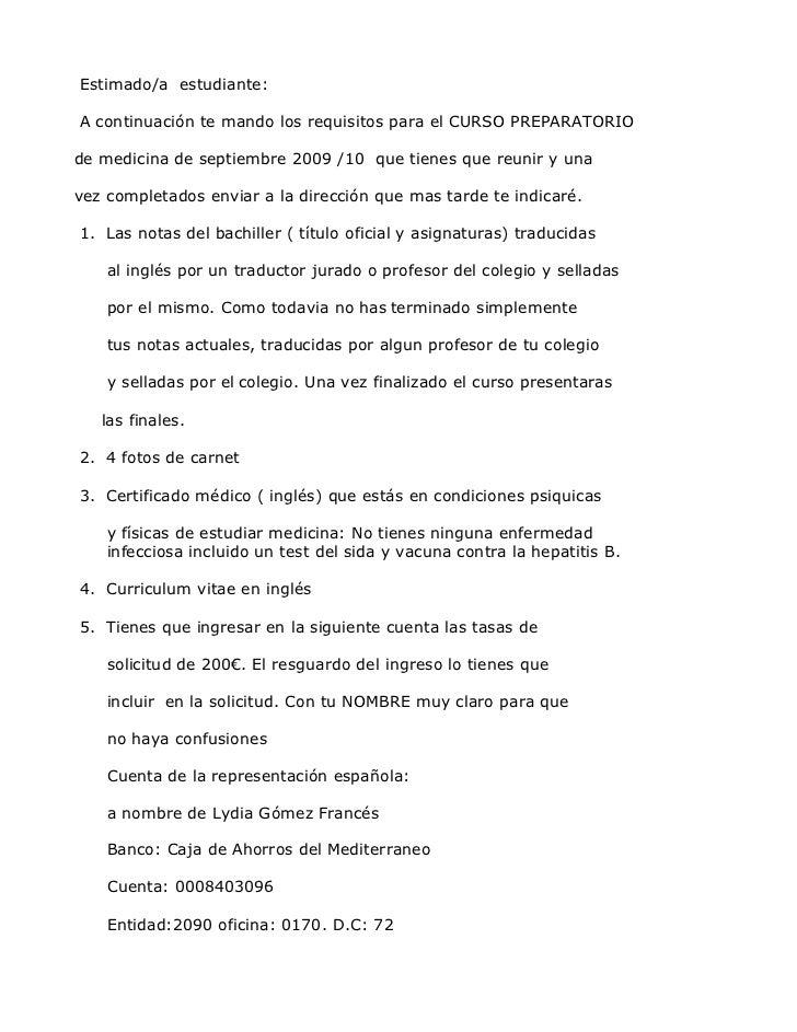 Estimado/a estudiante:A continuación te mando los requisitos para el CURSO PREPARATORIOde medicina de septiembre 2009 /10 ...