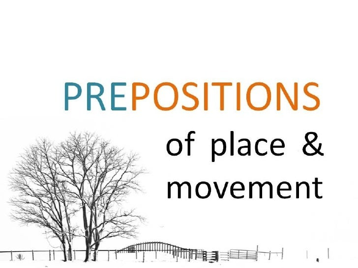 Grammar - Prepositions - Place And Movement