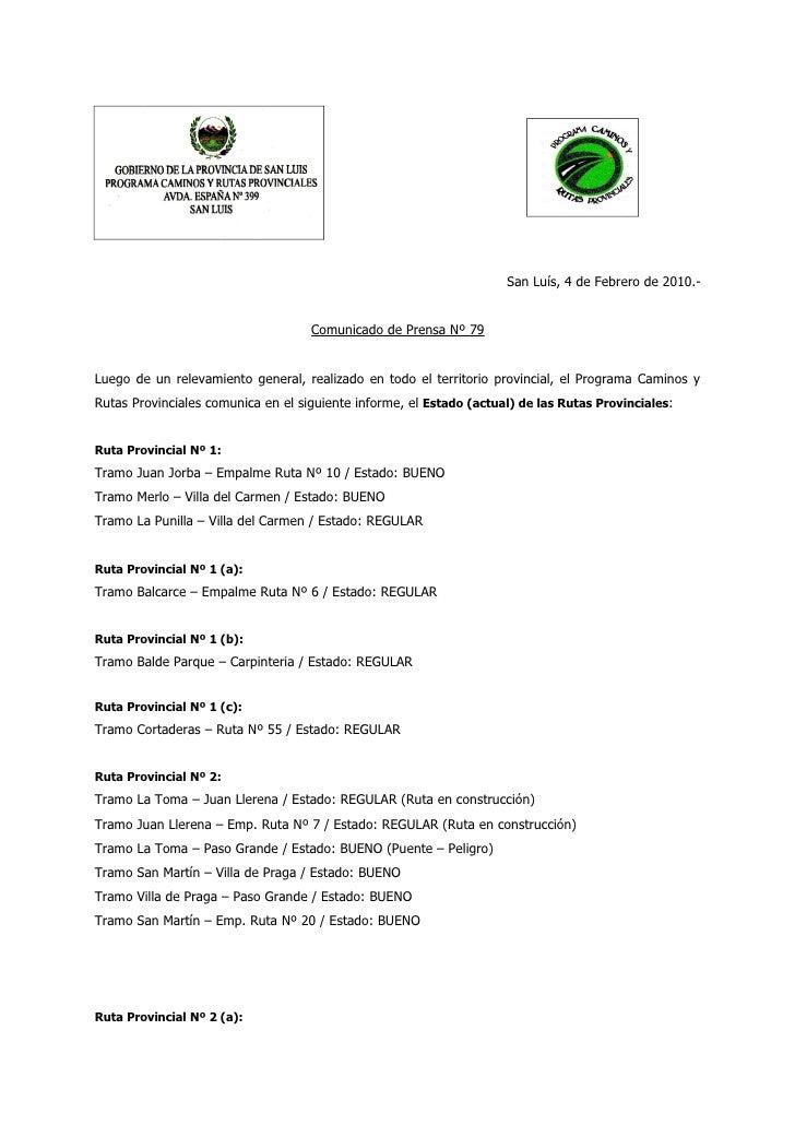 San Luís, 4 de Febrero de 2010.-                                    Comunicado de Prensa Nº 79Luego de un relevamiento gen...