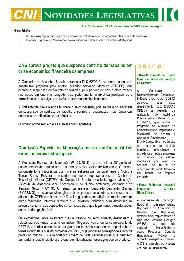 Ano 16 • Número 79 • 30 de outubro de 2013 • www.cni.org.br  Nesta Edição:    CAS aprova projeto que suspende contrato d...