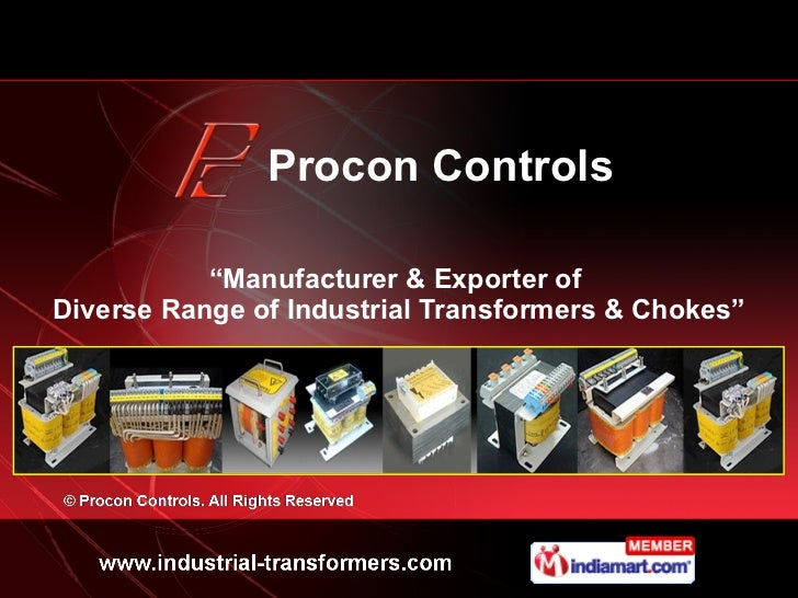""""""" Manufacturer & Exporter of  Diverse Range of Industrial Transformers & Chokes"""" Procon Controls"""