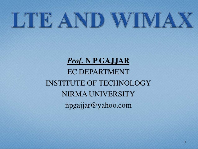 Prof. N P GAJJAR      EC DEPARTMENTINSTITUTE OF TECHNOLOGY    NIRMA UNIVERSITY     npgajjar@yahoo.com                     ...