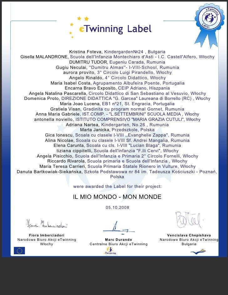 Kristina Foteva, Kindergarden№24 , Bułgaria  Gisella MALANDRONE, Scuola dell'Infanzia Montechiaro d'Asti - I.C. Castell'Al...