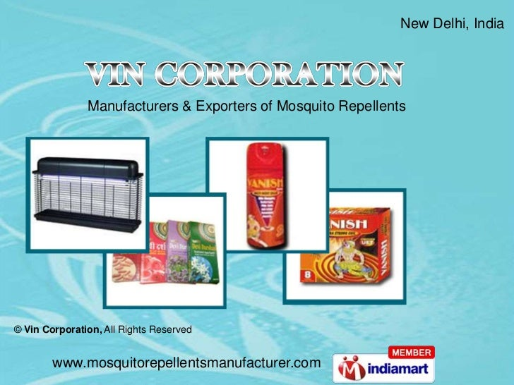 New Delhi, India               Manufacturers & Exporters of Mosquito Repellents© Vin Corporation, All Rights Reserved     ...