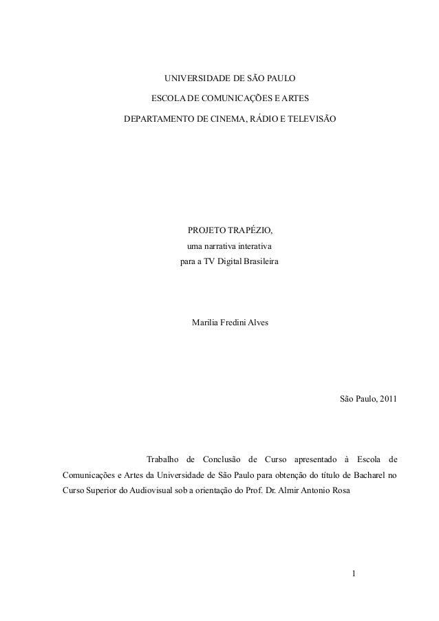 UNIVERSIDADE DE SÃO PAULO ESCOLA DE COMUNICAÇÕES E ARTES DEPARTAMENTO DE CINEMA, RÁDIO E TELEVISÃO PROJETO TRAPÉZIO, uma n...