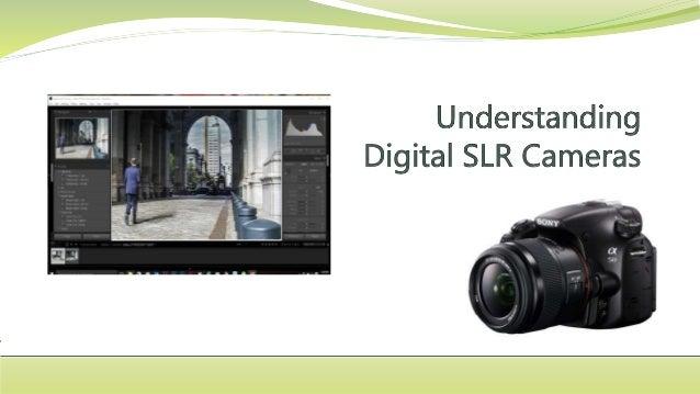 Understanding DSLR Cameras