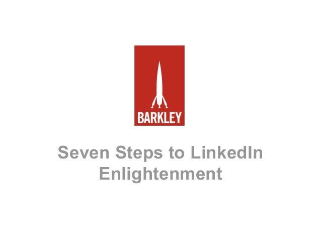 7 Steps To LinkedIn Enlightenment