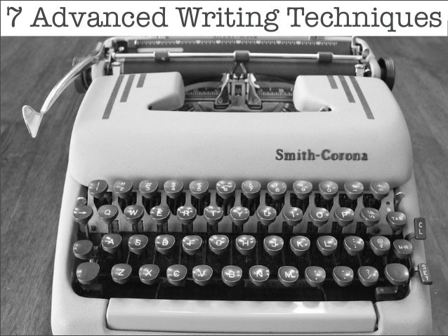 7 Advanced Writing Techniques