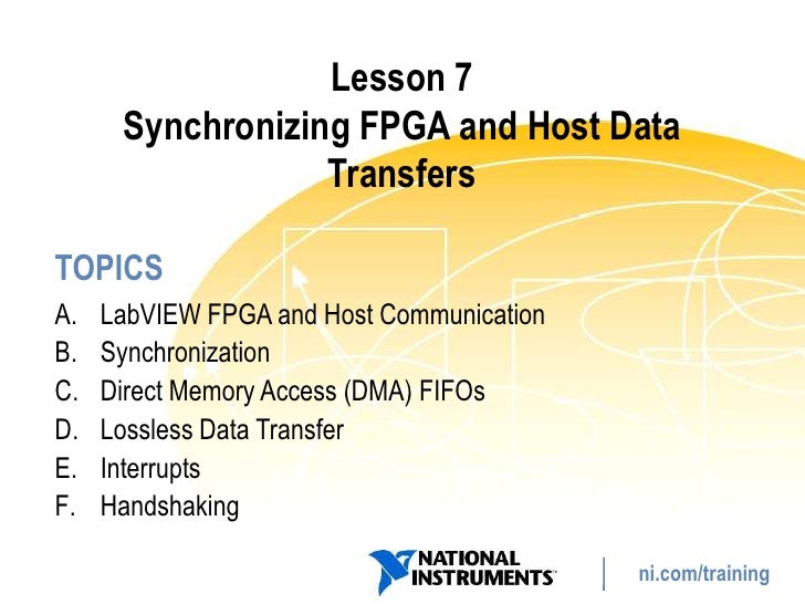Lesson 7       Synchronizing FPGA and Host Data                   Transfers  TOPICS A.   LabVIEW FPGA and Host Communicati...