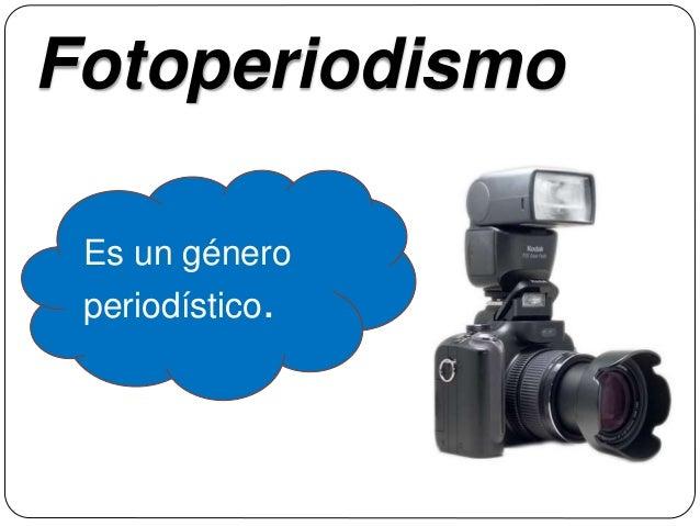 Fotoperiodismo Es un género periodístico.