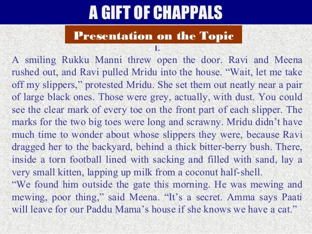 A GIFT OF CHAPPALS Presentation on the Topic I.  A smiling Rukku Manni threw open the door. Ravi and Meena rushed out, and...