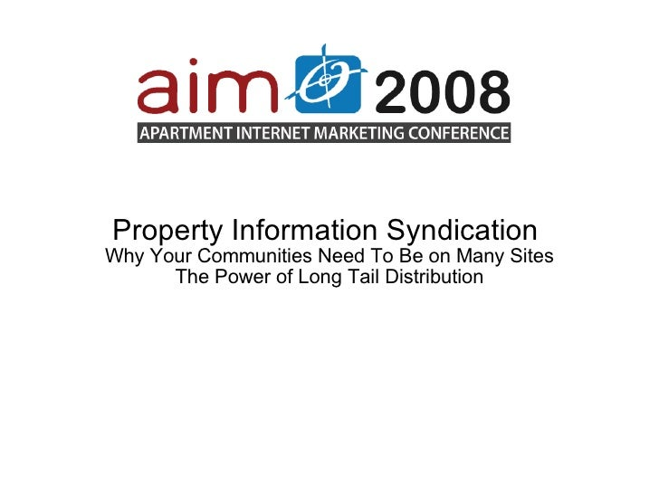 Property Information Syndication  Why Your Communities Need To Be on Many Sites The Power of Long Tail Distribution