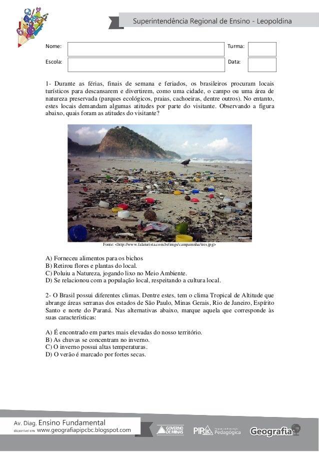 Nome: Turma: Escola: Data: 1- Durante as férias, finais de semana e feriados, os brasileiros procuram locais turísticos pa...