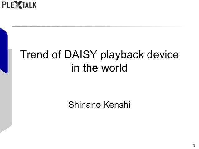 1 Trend of DAISY playback device in the world Shinano Kenshi