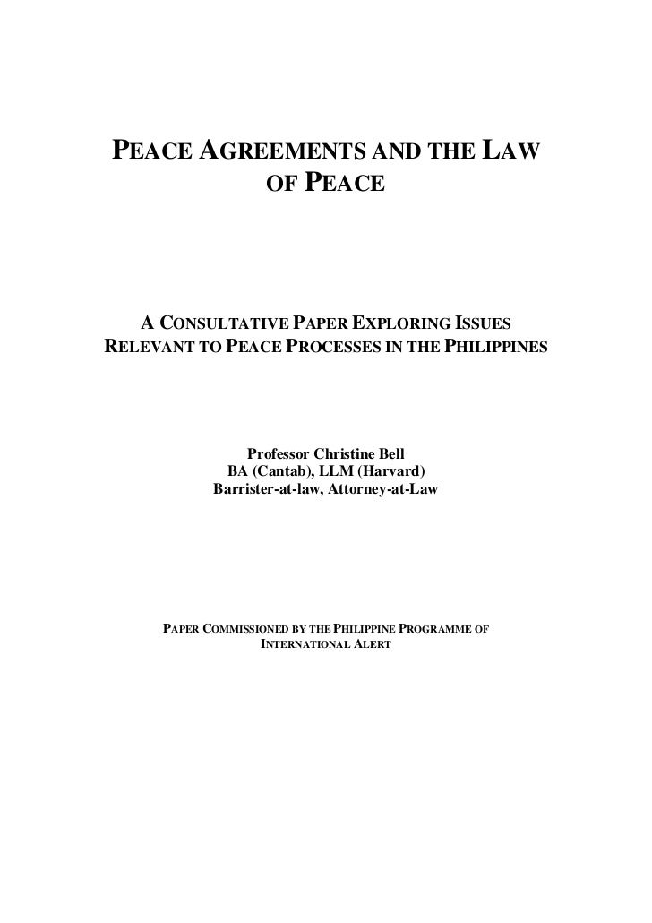 PEACE AGREEMENTS AND THE LAW          OF PEACE   A CONSULTATIVE PAPER EXPLORING ISSUESRELEVANT TO PEACE PROCESSES IN THE P...