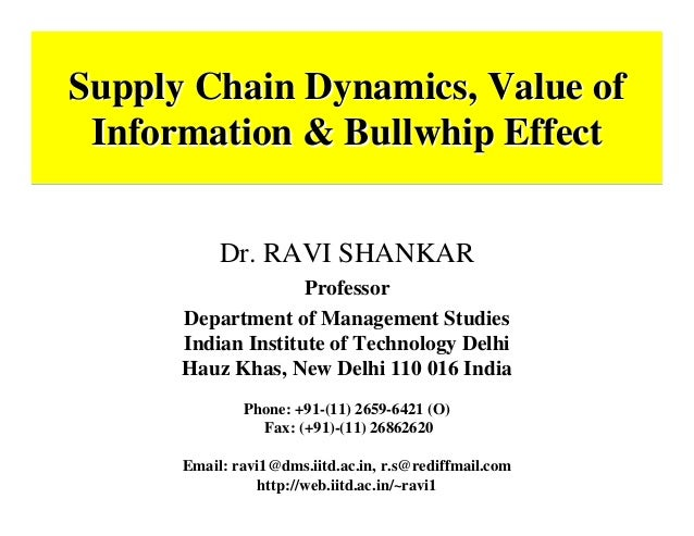 Supply Chain Dynamics, Value ofSupply Chain Dynamics, Value of Information & Bullwhip EffectInformation & Bullwhip Effect ...
