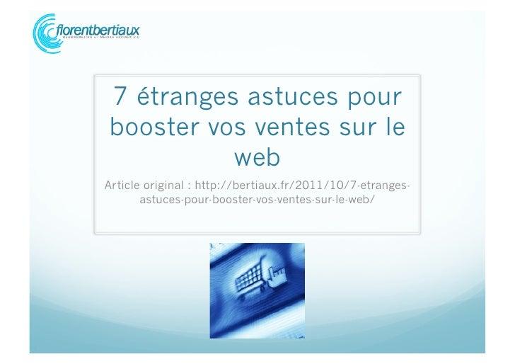 7 étranges astuces pourbooster vos ventes sur le          webArticle original : http://bertiaux.fr/2011/10/7-etranges-    ...