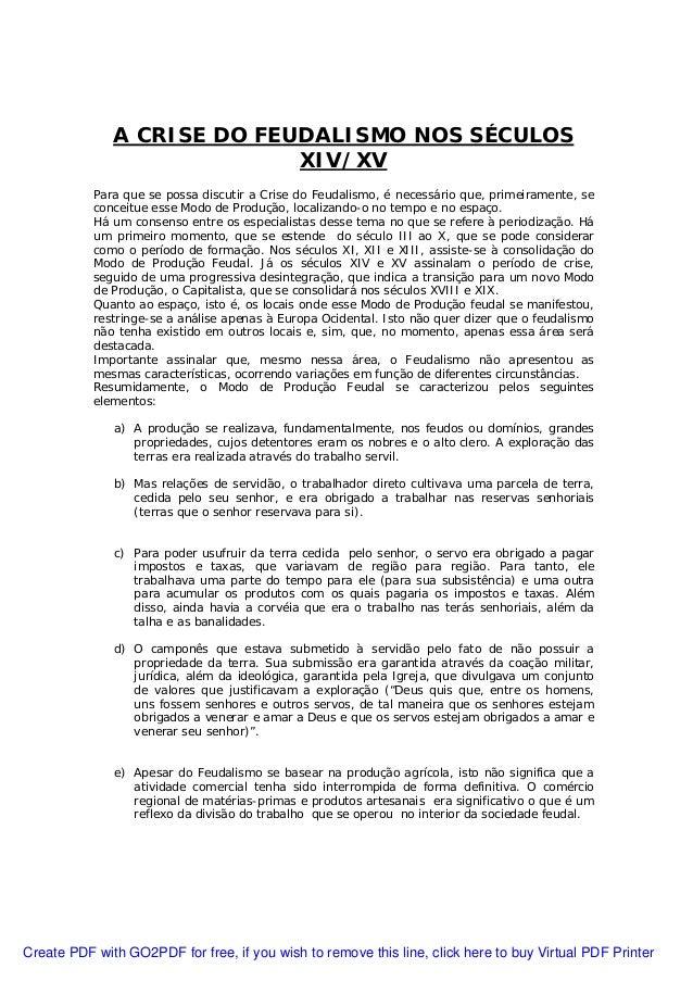 A CRISE DO FEUDALISMO NOS SÉCULOS XIV/XV Para que se possa discutir a Crise do Feudalismo, é necessário que, primeiramente...