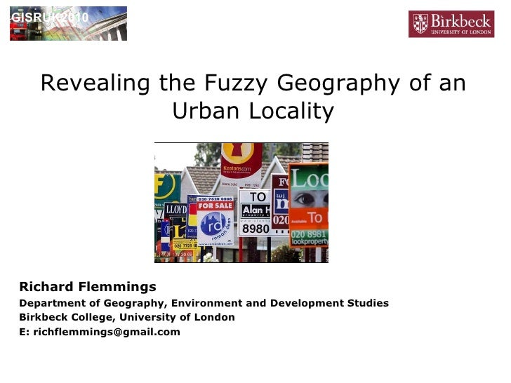 Revealing the Fuzzy Geography of an Urban Locality Richard Flemmings Department of Geography, Environment and Development ...
