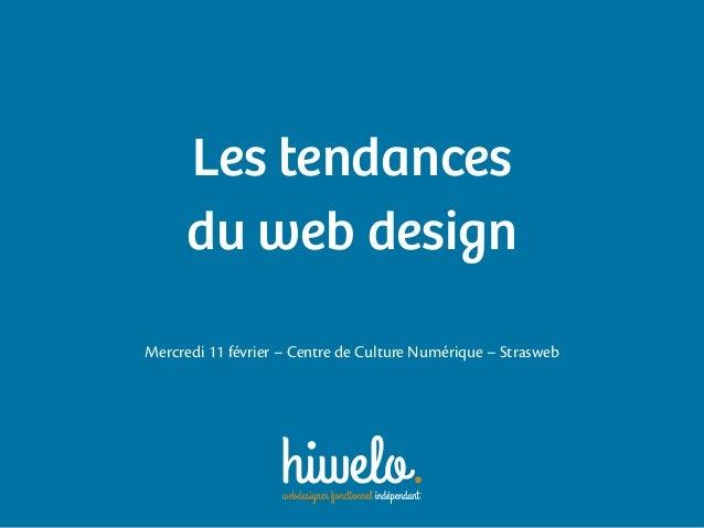 Les tendances du web design Mercredi 11 février – Centre de Culture Numérique – Strasweb