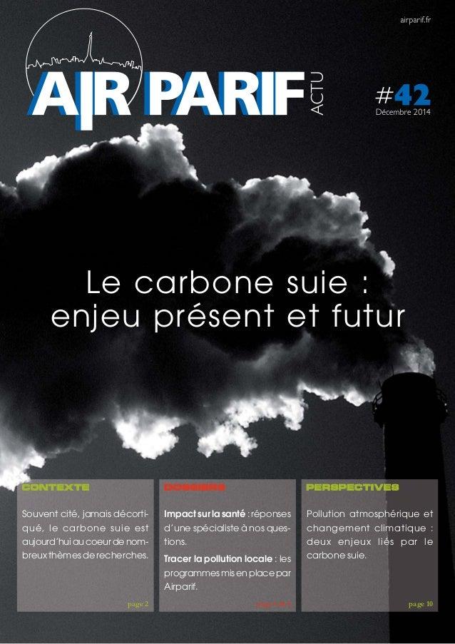 Le carbone suie : enjeu présent et futur contexte page 2 Impact sur la santé : réponses d'une spécialiste à nos ques- tion...
