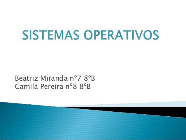 Beatriz Miranda nº7 8ºB Camila Pereira nº8 8ºB