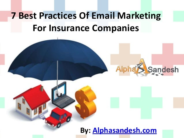 7 Best Practices Of Email MarketingFor Insurance CompaniesBy: Alphasandesh.com
