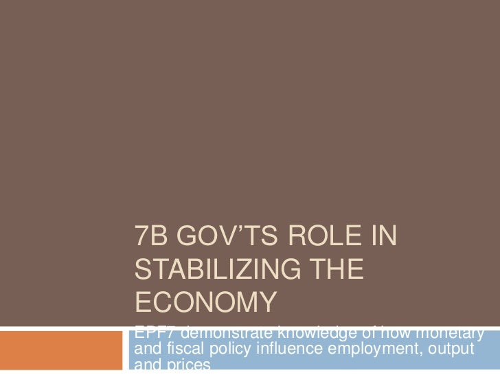 7b govts role in stabilizing the economy