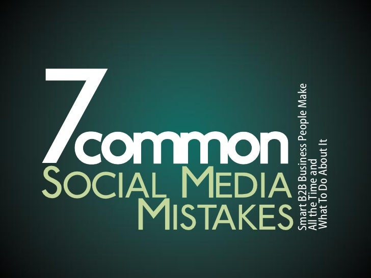 commonSOCIAL MEDIA    MISTAKES Smart B2B Business People Make All the Time and What To Do About It