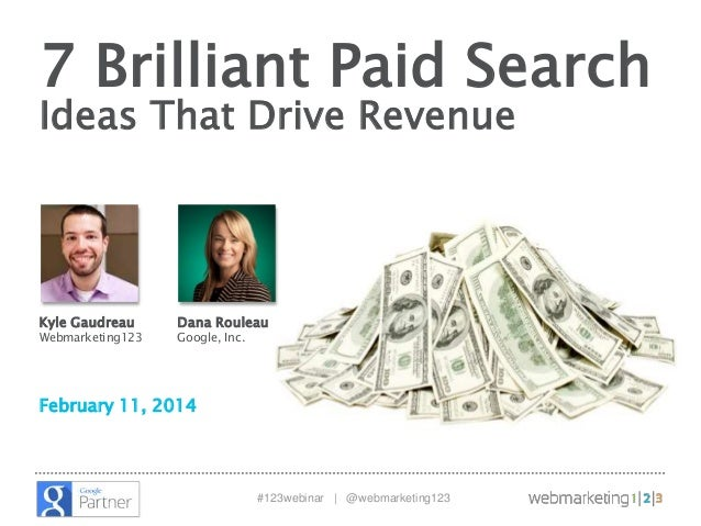 7 Brilliant Paid Search Ideas That Drive Revenue - slides 021114