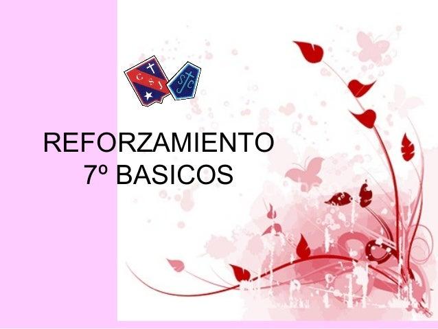 REFORZAMIENTO  7º BASICOS