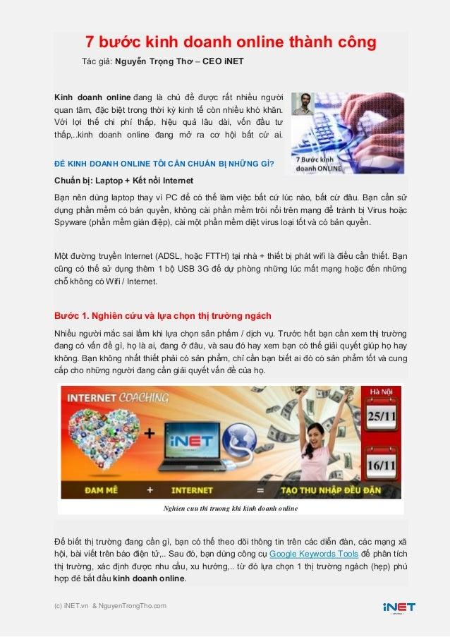 7 bước kinh doanh online thành công Tác giả: Nguyễn Trọng Thơ – CEO iNET  Kinh doanh online đang là chủ đề được rất nhiều ...