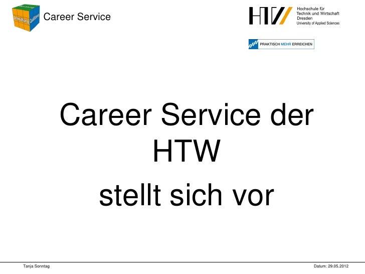 Career Service                Career Service der                       HTW                  stellt sich vorTanja Sonntag  ...