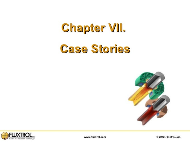 Chapter VII.  Case Stories