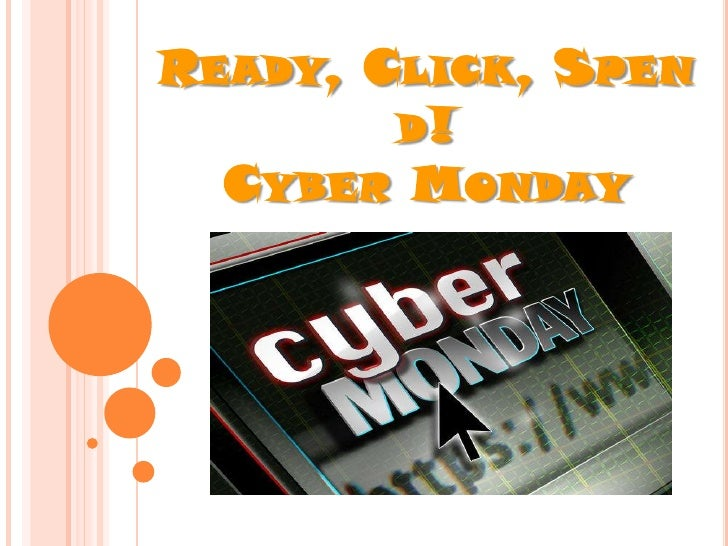 Ready, Click, Spend!CyberMonday<br />