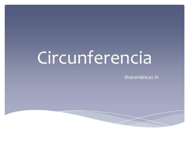 Circunferencia Matemáticas III