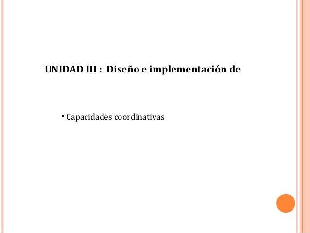 UNIDAD III : Diseño e implementación de • Capacidades coordinativas