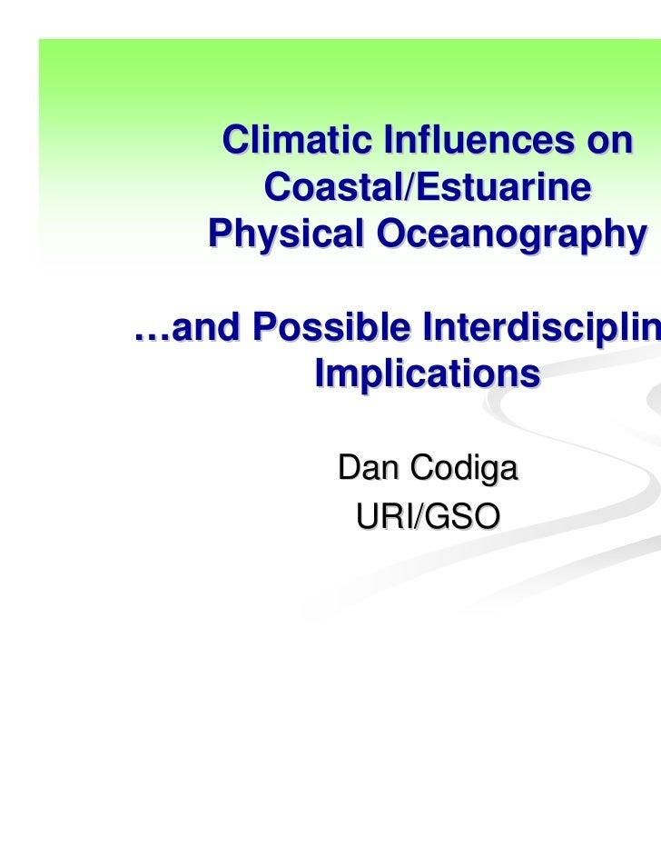 Climatic Influences on Coastal/Estuarine Physical Oceanography …and Possible Interdisciplinary Implications