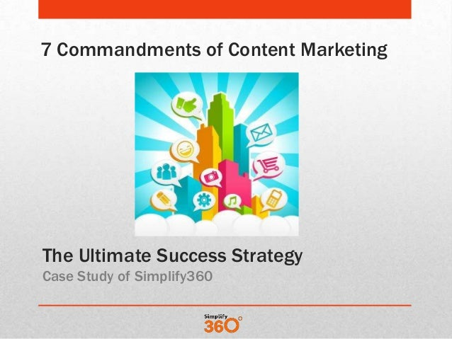 7 Commandments of Content Marketing  The Ultimate Success Strategy Case Study of Simplify360