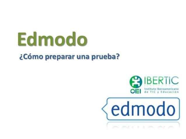 Edmodo - Cómo realizar una prueba - docentes 2013