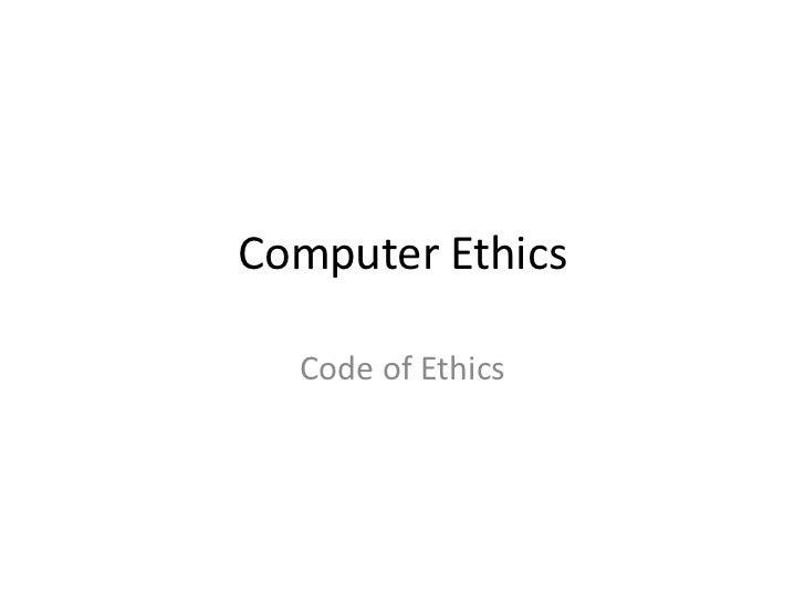 Computer Ethics  Code of Ethics
