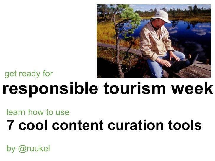 get ready forresponsible tourism weeklearn how to use7 cool content curation toolsby @ruukel
