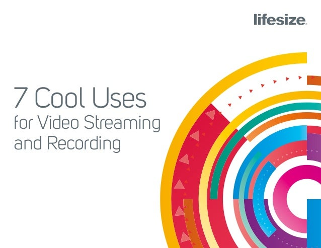 7 Cool Uses for Video Streaming and Recording