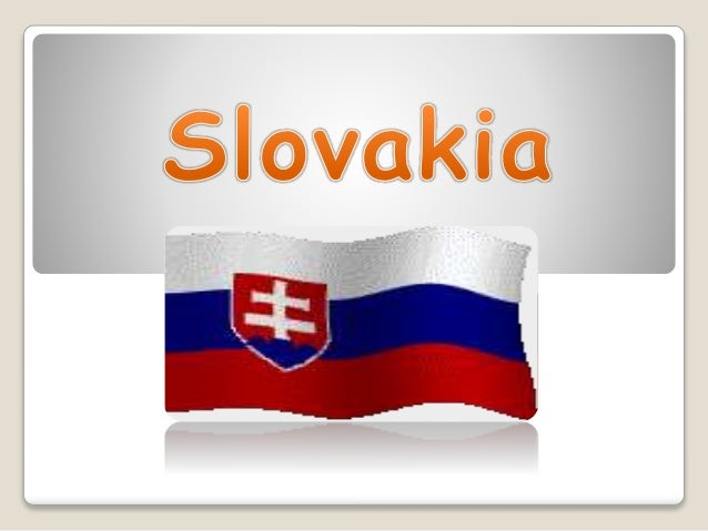 Slovakia is an inland country. The capital city is Bratislava. Slovakia is a small country . But we have many remains and ...