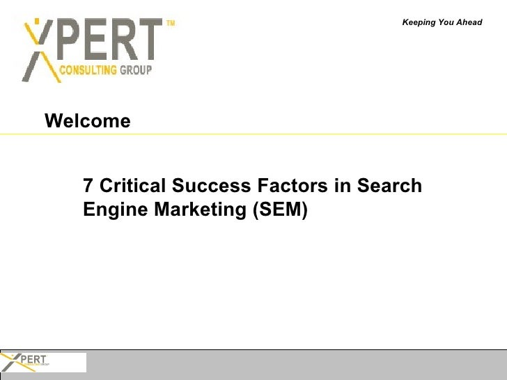Welcome 7 Critical Success Factors in Search Engine Marketing (SEM) Keeping You Ahead
