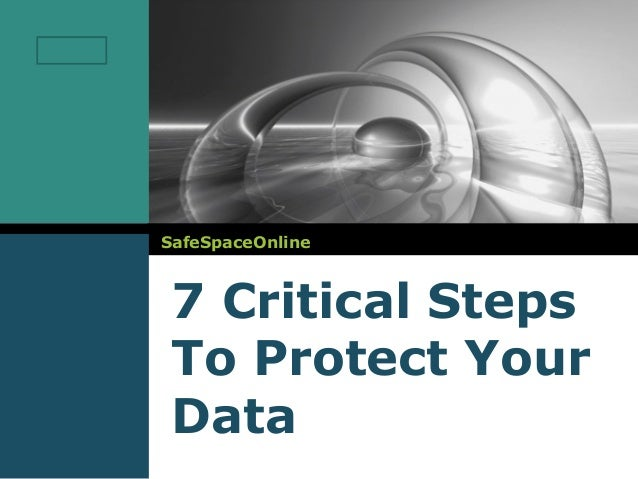 LOGO       SafeSpaceOnline        7 Critical Steps        To Protect Your        Data