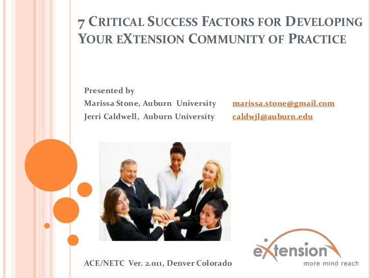 7 Critical Success Factors for Developing Your eXtension Community of Practice <br />Presented by  <br />Marissa Stone, Au...